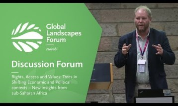 Rights, Access and Values: Trees in Shifting Economic and Political contexts – New insights from sub-Saharan Africa (Discussion Forum 9)
