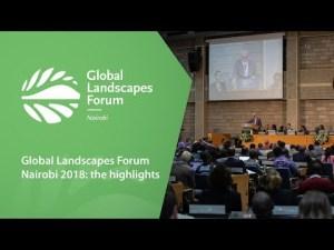 Global Landscapes Forum Nairobi 2018: The highlights