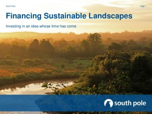 Financing Sustainable Landscapes – Investing in an Idea Whose Time Has Come