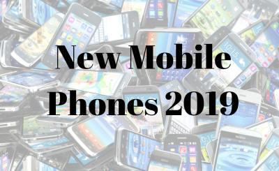 new mobile phones 2019