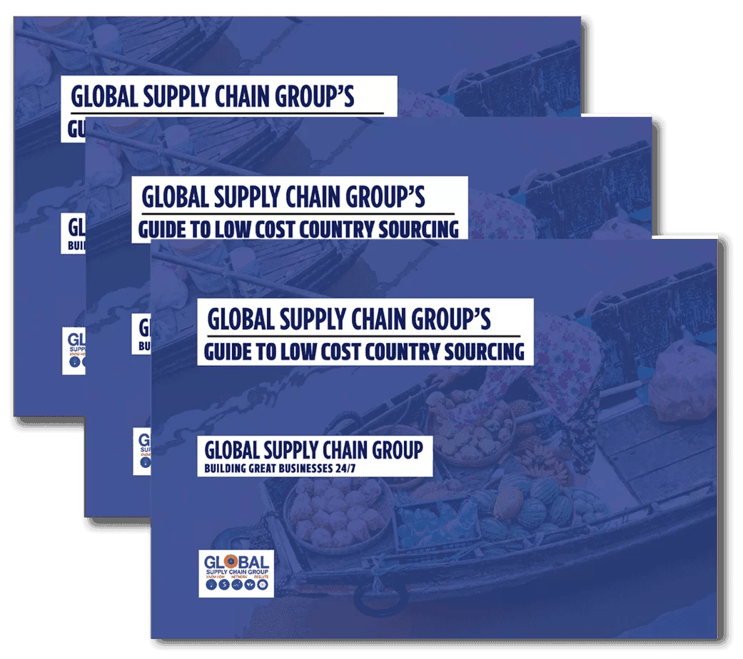 GLOBAL SUPPLY CHAIN GROUP GUIDE TO LOW COST COUNTRY SOURCING