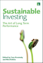 Sustainable Investing: The Art of Long Term Performance