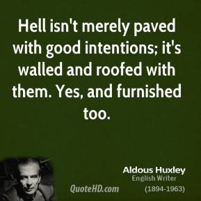 huxley quotation for good intentions