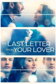 The Last Letter from Your Lover 2021 Movie