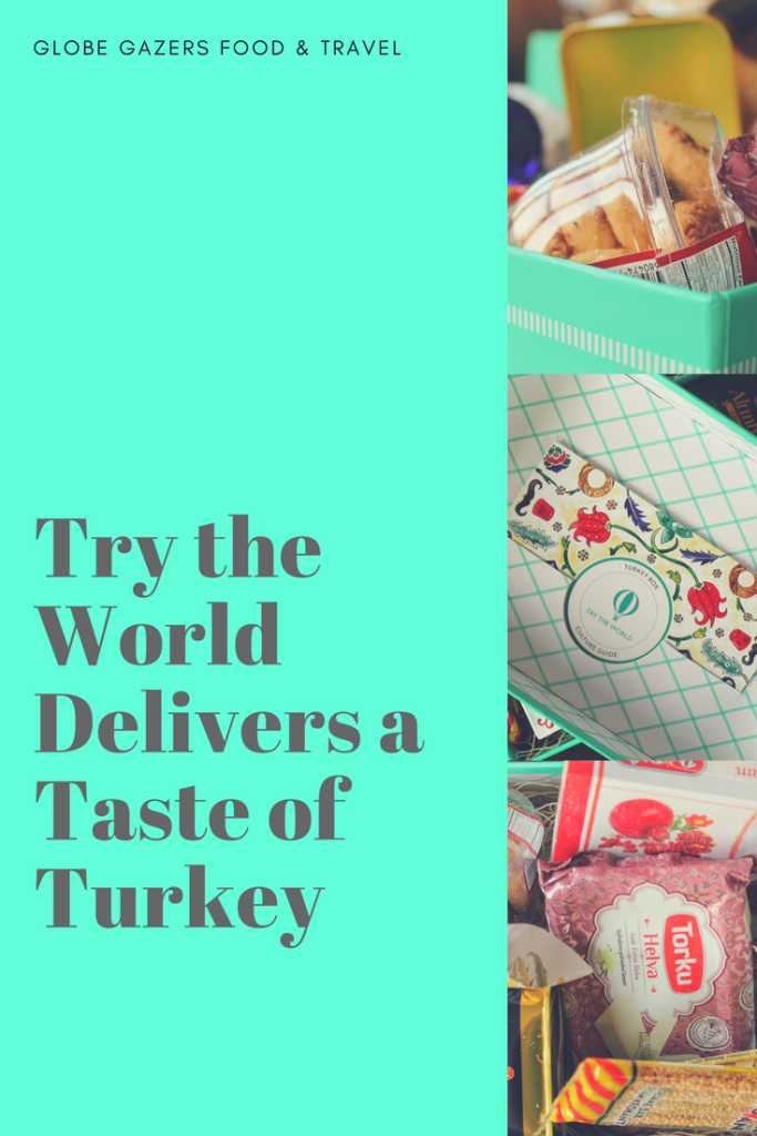 Try the World Delivers a Taste of Turkey