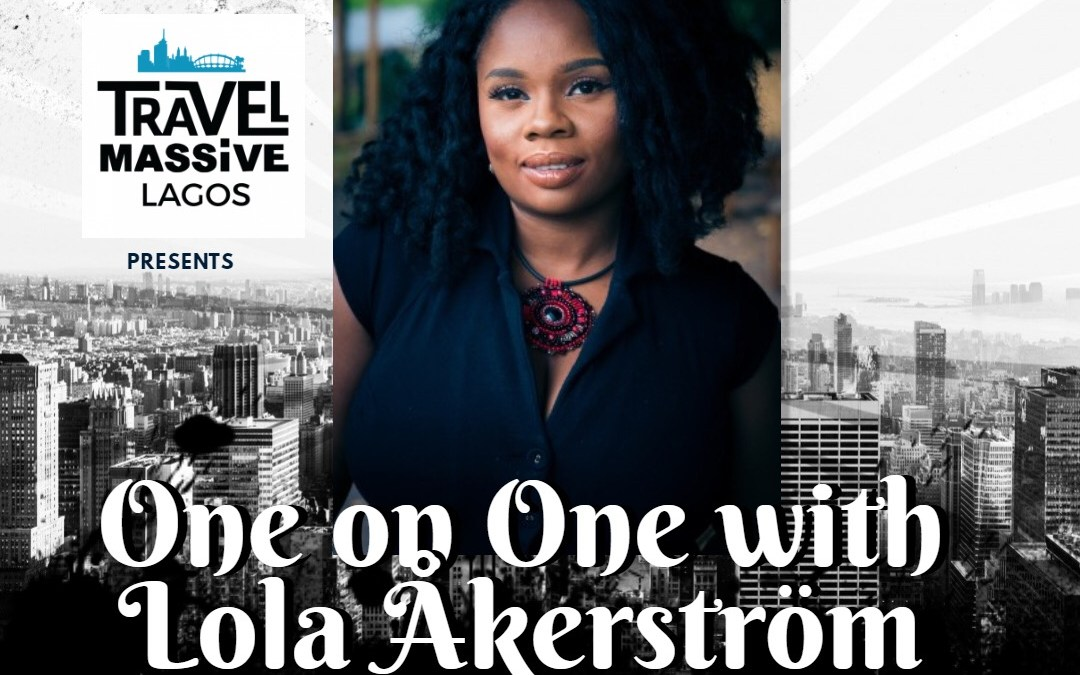 "Travel Massive Presents ""Lagos October Hangout"" with Lola Akinmade Åkerström on Saturday"