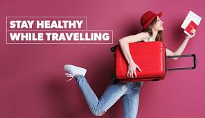 10 Ways To Stay Healthy During Travels