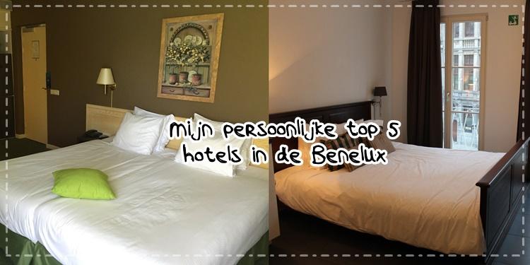 Mijn persoonlijke top 5 hotels in de Benelux!
