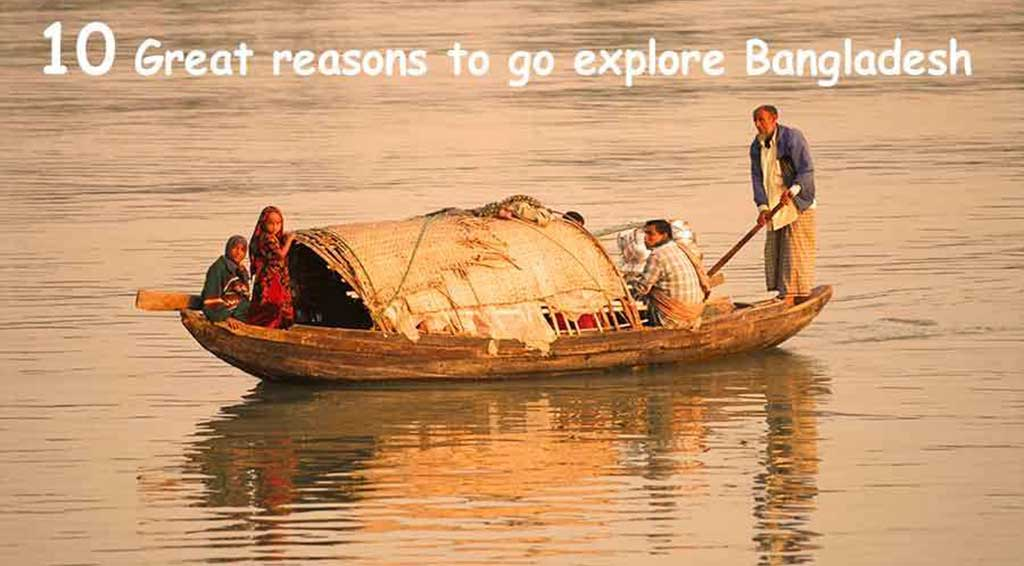 10 reasons to travel bangladesh