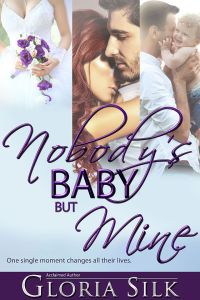 Nobody's Baby But Mine by Gloria Silk USA Today Bestselling Author