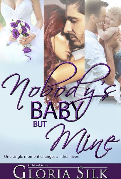 Nobody's Baby But Mine by Gloria Silkcover may17