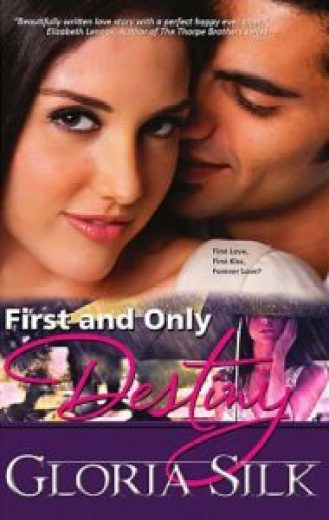 First and Only Destiny by Gloria Silk