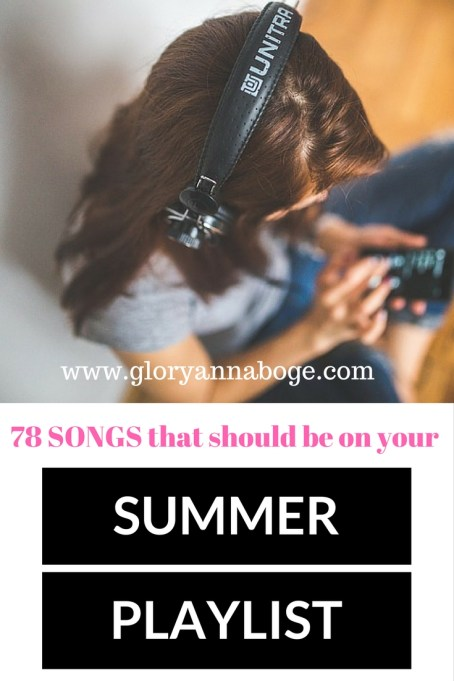 78 Songs that should be on your summer playlist. Songs for the summer.