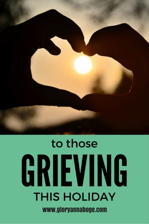 To Those Grieving This Holiday Season