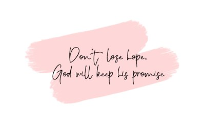 Don't lose hope – God will keep His promise