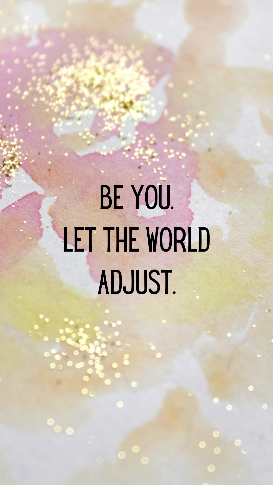 Motivational And Inspirational Wallpapers For iPhone: Be You, Let The World Adjust