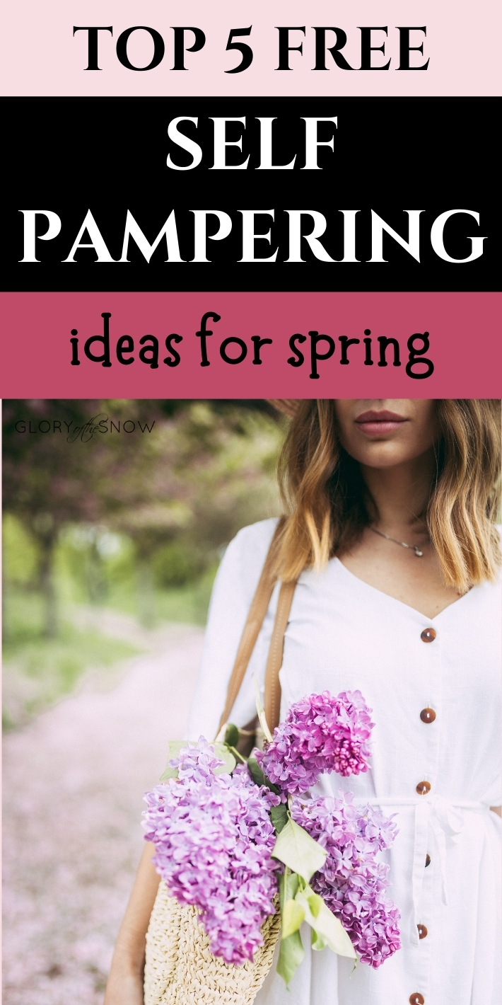 Top 5 Free Self-Pampering Ideas For Spring