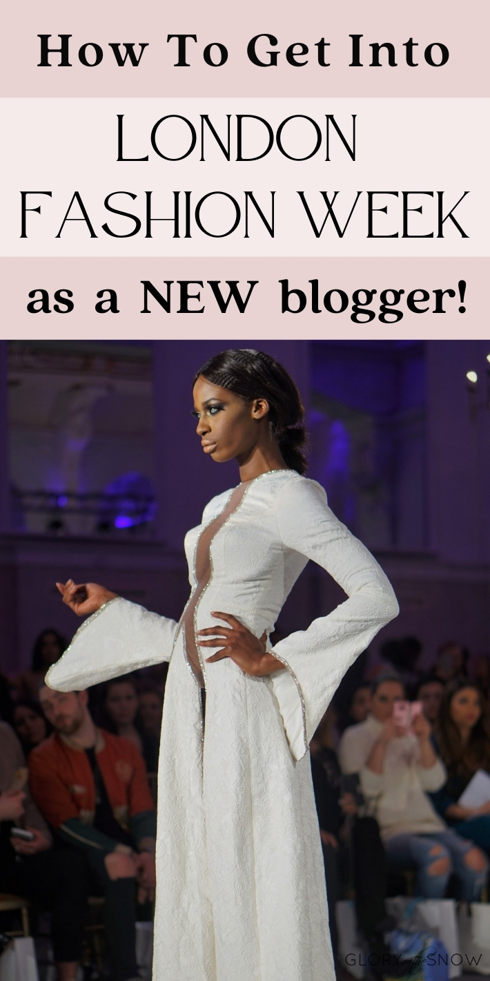 How To Get Invited To London Fashion Week As A New Blogger