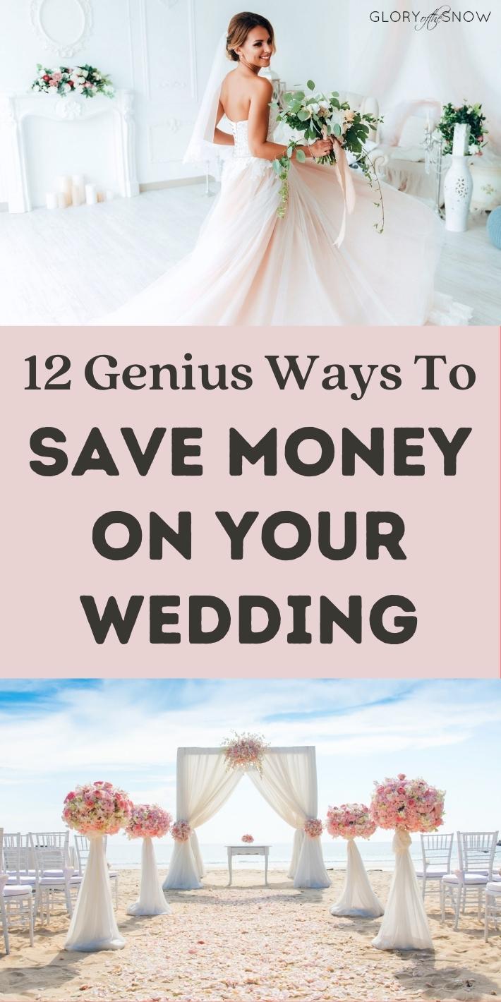 12 Genius Ways To Save Money On Your Wedding