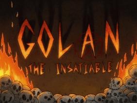 Golan the Insatiable title card