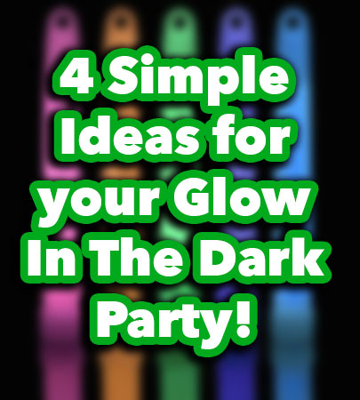 Ideas for a glow in the dark party