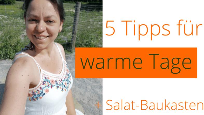 5 Tipps für warme Tage – inkl. essen und trinken