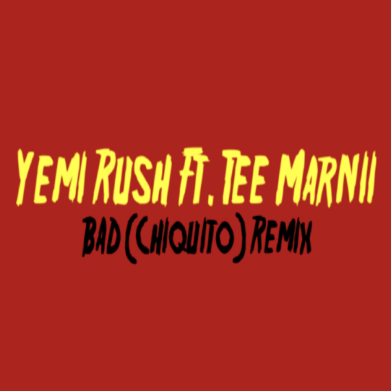 Yemi Rush ft. Tee Marnii – Bad (Remix)