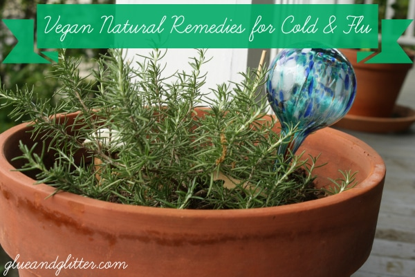 Relieve cold and flu symptoms naturally with homemade, vegan natural remedies.