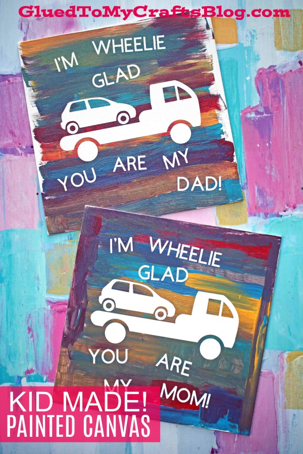 Kid Made - I'm Wheelie Glad Painted Canvas