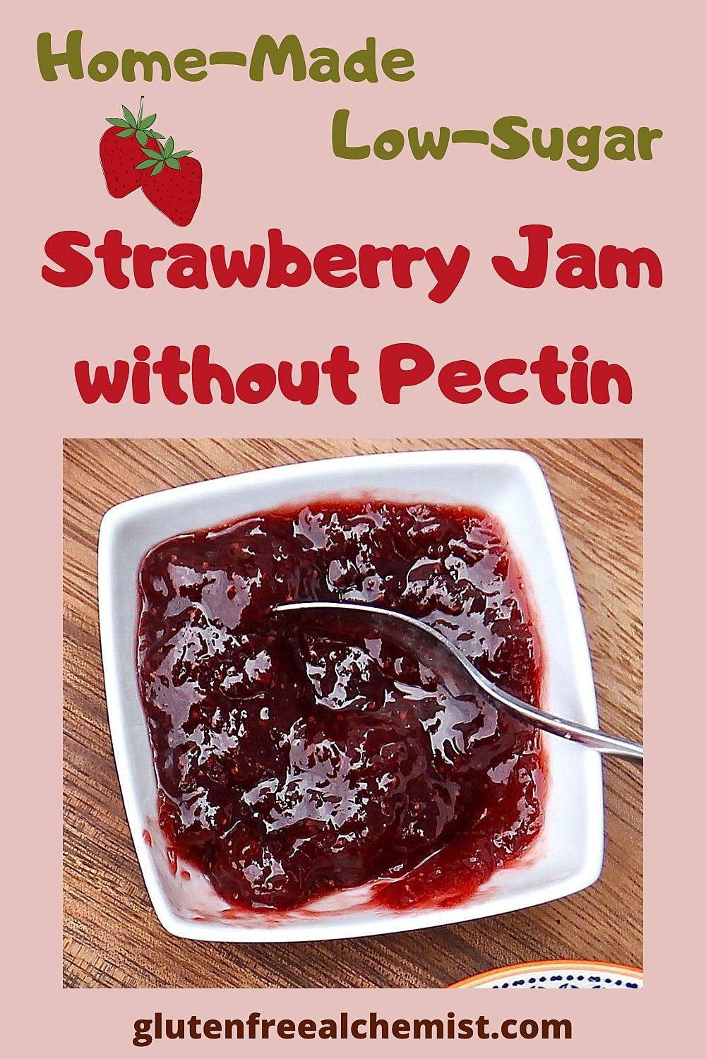Low Sugar Strawberry Jam without Pectin - An Easy Recipe