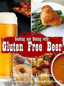 Cooking and Baking with Gluten Free Beer Kindle Edition