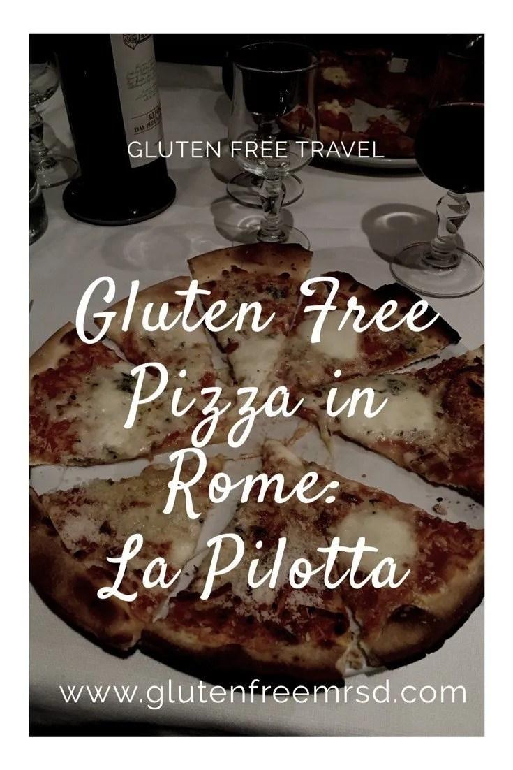 adventures of a gluten free globetrekker Eating Gluten Free in Rome: La Pilotta Rome  Senza Glutine Roma La Pilotta Rome gluten free Rome gluten free pizza Rome Gluten free Italy gluten free