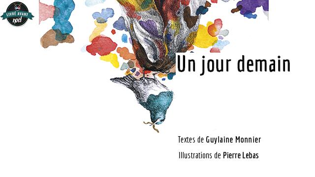 Un jour demain de Guylaine Monnier & Pierre Lebas