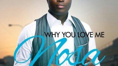 Photo of {New Music} : NOSA – 'Why You Love Me' + Lyrics
