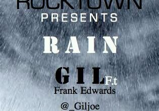 Photo of NEW MUSIC : GIL Ft Frank Edwards – Rain [Download]