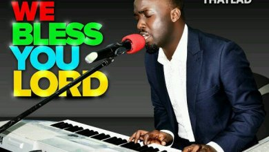 Photo of NEW MUSIC: Thatlad – We Bless You Lord [+ Lyrics]
