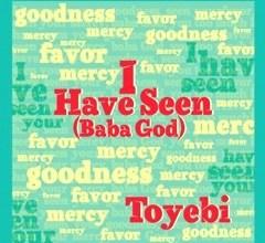 Photo of New MusiC :: Toyebi – I Have Seen (Baba God) + Lyrics