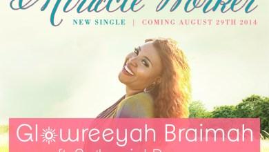 Photo of #GMPSundayChoice :: @Glowreeyah Braimah – 'Miracle Worker' Ft. Nathaniel Bassey  + Lyrics