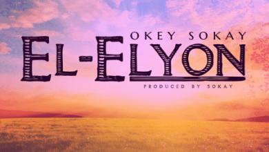 Photo of MusIC : Okey Sokay (@OkeySokay) – El Elyon