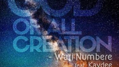 Photo of MusiC :: Wari Numbere – 'God Of All Creation' feat. Kaydee