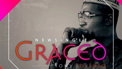 "Photo of MusiC :: Tony Toyinbo – ""GRACED"""