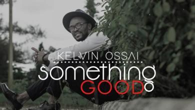 "Photo of MusiC :: Kelvin Ossai – ""Something Good"""