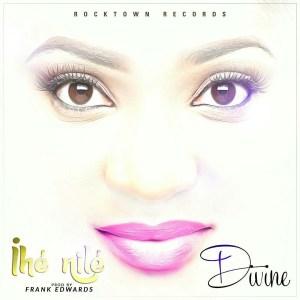 Divine – Ihe Nile