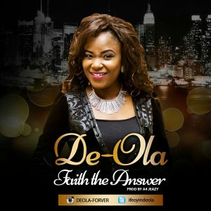 DE-OLA - FAITH THE ANSWER