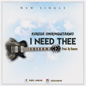 Korede omiringuitarwo - I need thee
