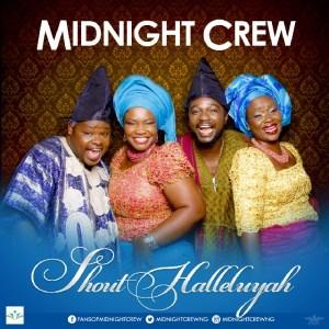 Shout Halleluyah - Midnight Crew