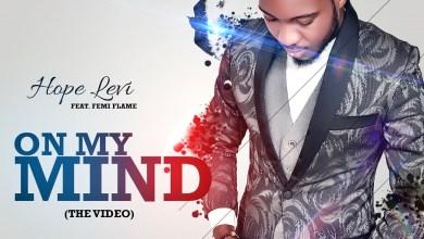 Photo of Music Video :: Hope Levi – 'On My Mind' ft. Femi Flame | @AmHopeLevi