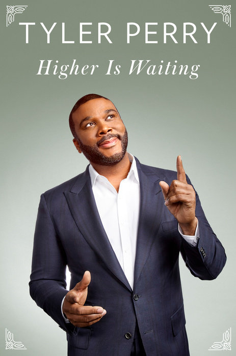 Tyler Perry - Higher is Waiting