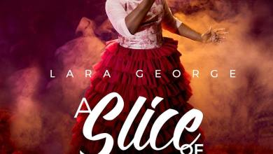 Photo of Lara George Drops New Album 'A Slice Of Heaven', Now Available!
