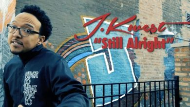 Photo of ViDEO :: J.Kwest – Still Alright